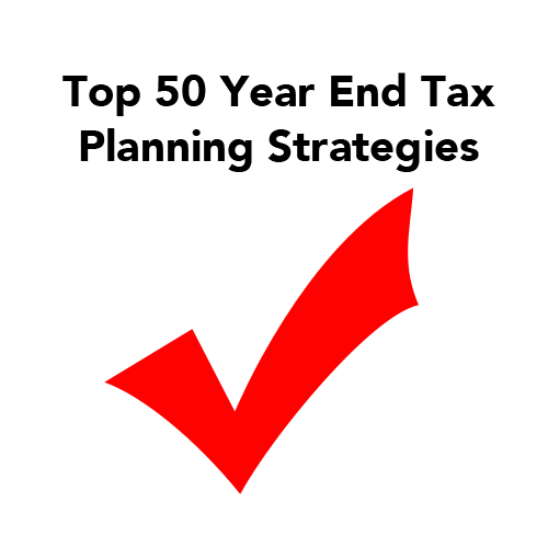 Top 50 Year End Tax Planning Strategies